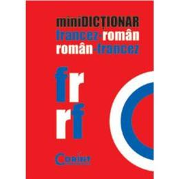 Minidictionar francez-roman, roman-francez, editura Corint