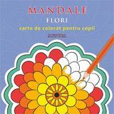 Mandale: Flori. Carte de colorat pentru copii, editura Anteea