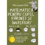 Matematica pentru copii, parinti si invatatori - Clasa 2 - Caietul I - Valeria Georgeta Ionita, editura Letras