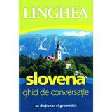 Slovena. Ghid de conversatie cu dictionar si gramatica, editura Linghea