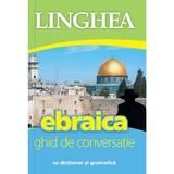 Ebraica. Ghid De Conversatie Cu Dictionar Si Gramatica, editura Linghea