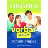 Vorbar scolar roman-englez cu transcriere fonetica, editura Linghea