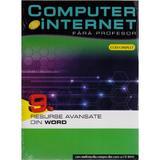 Computer Si Internet  Fara Profesor Vol. 9. Resurse Avansate Din Word, editura Litera
