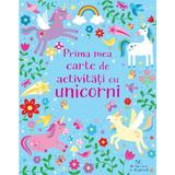 Prima mea carte de activitati cu unicorni. Usborne, editura Univers Enciclopedic