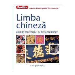 Berlitz - Limba chineza - Ghid de conversatie cu dictionar bilingv, editura Litera