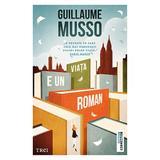 Viata e un roman - Guillaume Musso, editura Trei