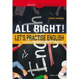 All Right! Let's Practise English. Workbook for 5th and 6th formers - Steluta Istratescu, editura Paralela 45