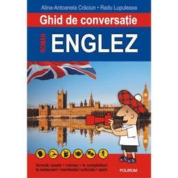 Ghid de conversatie roman-englez ed.3 - Alina-Antoanela Craciun, Radu Lupuleasa, editura Polirom