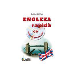Engleza rapida cu CD curs practic - Emilia Neculai, editura Steaua Nordului