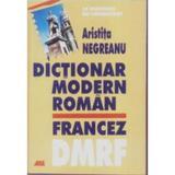 Dictionar modern roman-francez - Aristita Negreanu, editura All