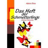 Das Heft der Schmetterlinge. Caietul fluturilor - Adela Dinu, editura All