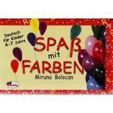 Spas Mit Farben - Deutsch Fur Kinder 4-7 Jahre - Miruna Bolocan, editura Aramis
