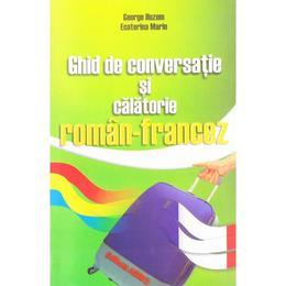 Ghid de conversatie si calatorie roman-francez - George Huzum, editura Astro