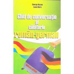 Ghid de conversatie si calatorie roman-german - George Huzum, editura Astro