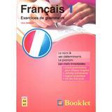 Francais 1 Exercices de grammaire - Gina Belabed, editura Booklet