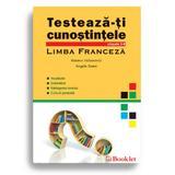 Testeaza-ti cunostintele - cls 5-8 Limba Franceza - Roxana Veleanovici. Angela Soare, editura Booklet