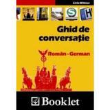 Ghid de conversatie roman-german - Livia Wittner, editura Booklet