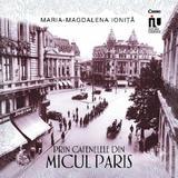 Prin cafenelele din Micul Paris - Maria-Magdalena Ionita