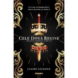 Cele doua regine - Claire Legrand, editura Nemira