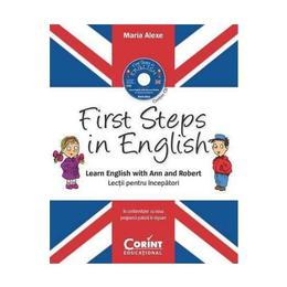 First steps in english. Learn english with Ann and Robert + Cd - Maria Alexe, editura Corint