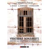 Vertebre romanesti. Marturii ale rezistentei anticomuniste - I. Catalui, A. Cristodulo, editura Eikon