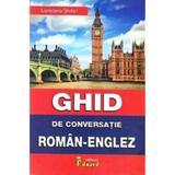 Ghid de conversatie roman-englez - Loredana Stefan, editura Eduard