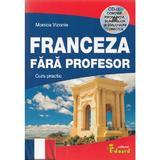 Franceza fara profesor + CD - Monica Vizonie, editura Eduard
