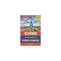 Ghid de conversatie roman-francez + CD - Monica Vizonie, editura Eduard