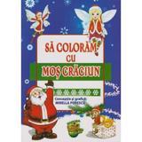 Sa coloram cu Mos Craciun - Mirella Popescu, editura Omnibooks Unlimited