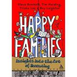 Happy Families: Insights into the Art of Parenting - Steve Bowkett, Tim Harding, Trisha Lee, editura Bloomsbury