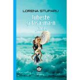 Iubeste si lasa-ma-n pace - Lorena Stuparu, editura Neuma
