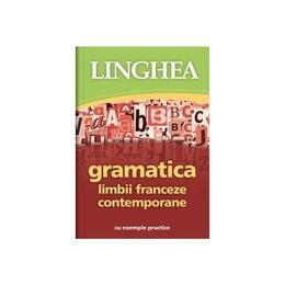 Gramatica limbii franceze contempotane, editura Linghea