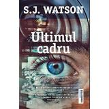 Ultimul cadru - S.J. Watson, editura Trei
