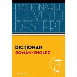 Dictionarul elevului destept: Dictionar roman-englez - Irina Panovf, editura Litera