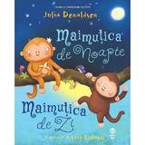 Maimutica de noapte, maimutica de zi - Julia Donaldson, editura Pandora