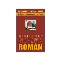 Dictionar german-roman - E.Savin,I.Lazarescu,K.Tantu, editura Meteor Press