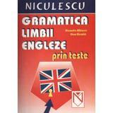 Gramatica limbii engleze prin teste - Alexandra Mihaescu, editura Niculescu
