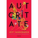 Autoritate (Trilogia Southern Reach  partea a II-a) autor Jeff VanderMeer, editura Armada
