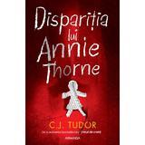 Dispariția lui Annie Thorne autor C.J. Tudor, editura Armada