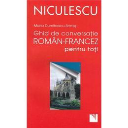Ghid de conversatie roman-francez pentru toti - Maria Dumitrescu-Brates, editura Niculescu