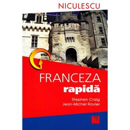 Franceza rapida - Stephen Craig, Jean Michel Ravier, editura Niculescu