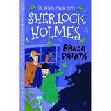 Sherlock Holmes. Banda patata - Sir Arthur Conan Doyle, Stephanie Baudet, editura Curtea Veche