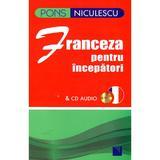 Franceza Pentru Incepatori + Cd Audio (pons), editura Niculescu