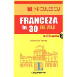 Franceza in 30 de zile - cu CD audio - Micheline Funke, editura Niculescu