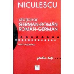 Dictionar roman-german german-roman pentru toti - Ioan Lazarescu, editura Niculescu