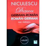 Dictionar german-roman, roman-german uzual - Ioan Lazarescu, editura Niculescu
