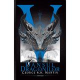 Dansul dragonilor (Seria Cântec de gheață și foc  partea a V-a  ed. 2020) autor George R.R. Martin, editura Nemira