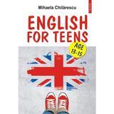 English for teens - Mihaela Chilarescu, editura Polirom