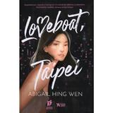 Loveboat, Taipei - Abigail Hing Wen, editura Storia