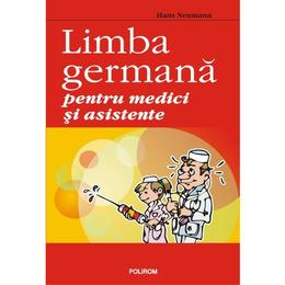 Limba germana pentru medici si asistente - Hans Neumann, editura Polirom